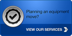 Planning an equipment move? - View our services