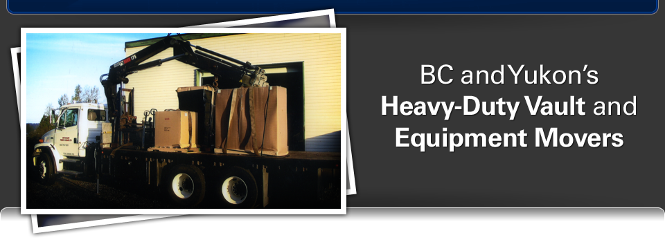Moving equipment - BC and Yukon's Heavy-Duty Vault and Equipment Movers
